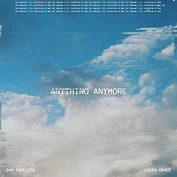 Anything Anymore (feat. Sam Phillips)