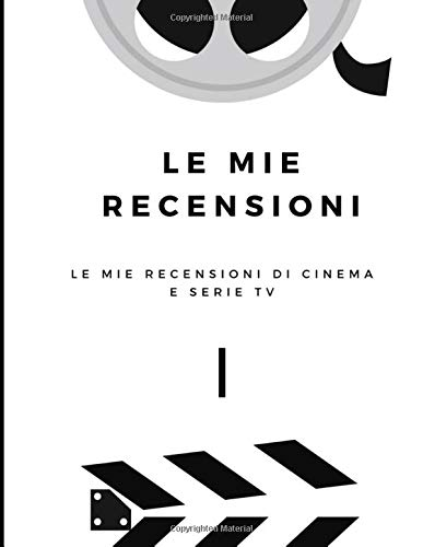 Le mie recensioni: Le mie recensioni di cinema e serie TV | 100 schede per recensire film e serie tv che hai visto fino ad ad oggi | Ottima idea ... amanti di serie tv e studenti di cinema