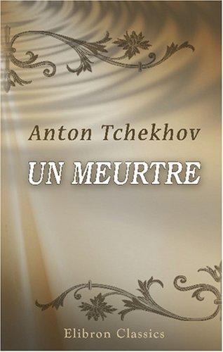 Un Meurtre: Traduit du russe par Mlle Claire Ducreux. Préface de m. André Beaunier
