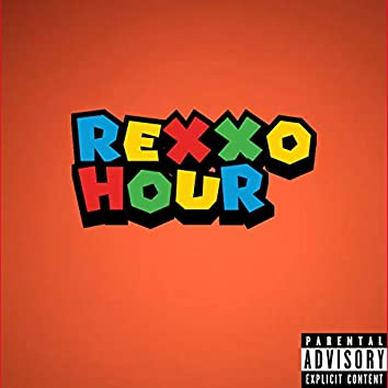 ReXxo Hour