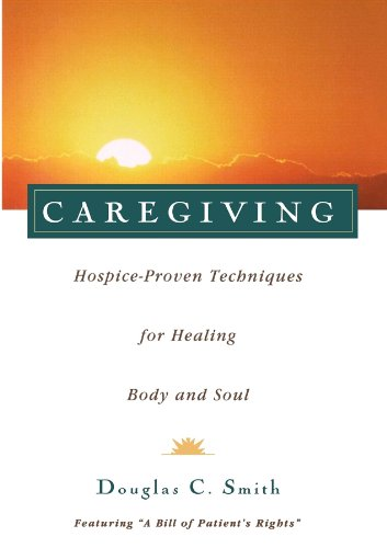 Compare Textbook Prices for Caregiving: Hospice-Proven Techniques for Healing Body and Soul 1 Edition ISBN 9780028616636 by Smith, Douglas C.