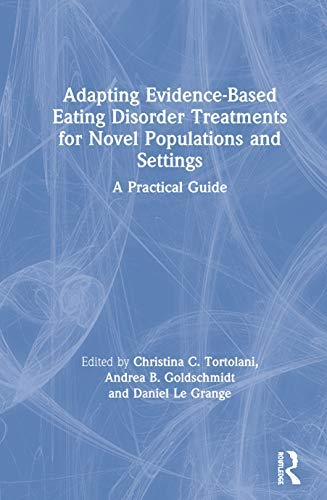 Adapting Evidence-Based Eating Disorder Treatments for Novel Populations and Settings: A Practical Guide (English Edition)