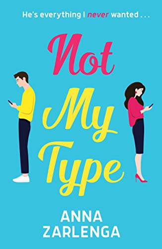 Not My Type: an enemies-to-lovers romcom by [Anna Zarlenga]