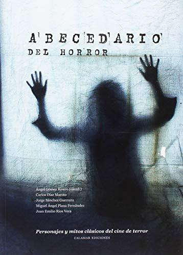 Abecedario del horro: Personajes y mitos clásicos del cine de terror