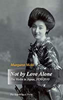 Not by Love Alone: The Violin in Japan, 1850 - 2010