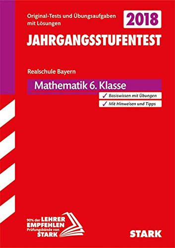 Jahrgangsstufentest Realschule 2018 - Mathematik 6. Klasse - Bayern