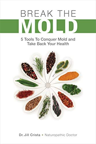 Break The Mold 5 Tools to Conquer Mold and Take Back Your Health product image