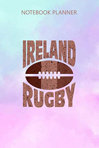 Notebook Planner Irish Rugby Ireland Rugby With Flag On Ball: Goal, Personalized, Daily Journal, Passion, Do It All, Mom, Over 100 Pages, 6x9 inch