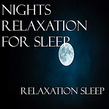 Nights Relaxation for Sleep