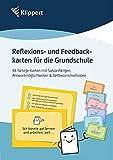 Reflexions- und Feedbackkarten für die Grundschule: 48 farbige Karten mit Impulsen zur Reflexion...