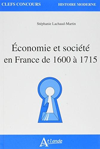 Economie et société en France de 1600 a 1715