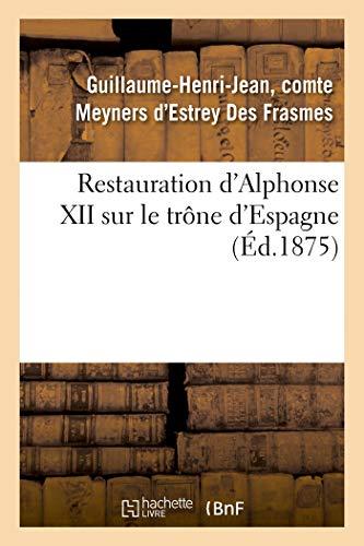 Restauration d'Alphonse XII sur le trône d'Espagne