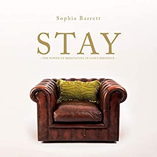 Stay - The Power of Meditating in God's Presence                   By:                                                                                                                                 Sophia Barrett                               Narrated by:                                                                                                                                 Sophia Barrett                      Length: 6 hrs and 19 mins     Not rated yet     Overall 0.0