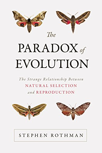 Image of The Paradox of Evolution: The Strange Relationship between Natural Selection and Reproduction