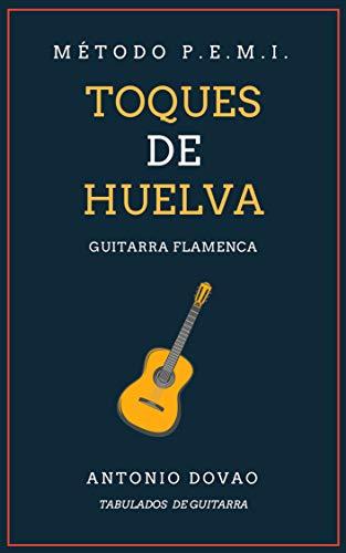 TOQUES DE HUELVA: Tabulados de guitarra flamenca (Falsetas de ...