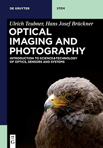 Optical Imaging and Photography: Introduction to Science and Technology of Optics, Sensors and Systems (De Gruyter Textbook) (de Gruyter Stem)