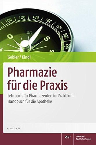 Pharmazie für die Praxis: Lehrbuch für Pharmazeuten im PraktikumHandbuch für die Apotheke