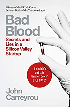 Bad Blood: Secrets and Lies in a Silicon Valley Startup (English Edition) van [John Carreyrou]
