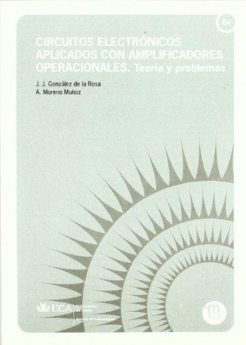 Circuitos electrónicos aplicados con amplificadores operacionales.: Teoría y problemas.: 5 (Manuales. Ingenierías y Arquitectura)