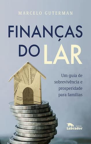 Finanças do lar: Um guia de sobrevivência prosperidade para famílias