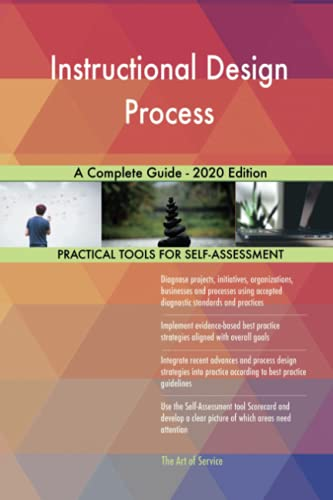 Instructional Design Process A Complete Guide - 2020 Edition