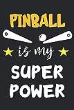 Pinball Is My Super Power: Notizbuch A5 Liniert 120 Seiten Cooles Pinball Geschenk für Pinball Spieler Geschenkidee Notizheft