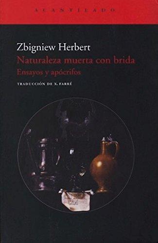 Naturaleza muerta con brida: Ensayos y apócrifos (El Acantilado) (Spanish Edition)