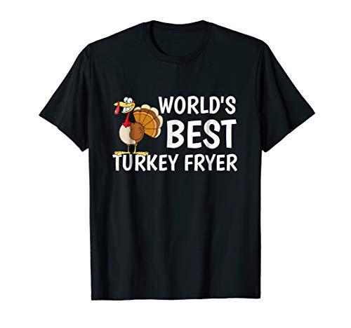World's Best Turkey Fryer - Harvest Festival Turkey Day Tee