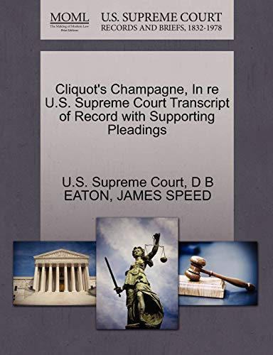 Cliquot\'s Champagne, in Re U.S. Supreme Court Transcript of Record with Supporting Pleadings