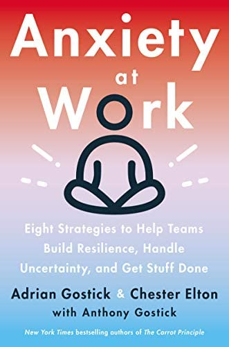 Anxiety at Work 8 Strategies to Help Teams Build Resilience Handle Uncertainty and Get Stuff product image
