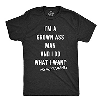 Mens Grown Ass Man I Do What My Wife Wants Tshirt Funny Husband Fathers Day Tee (Heather Black) - XL