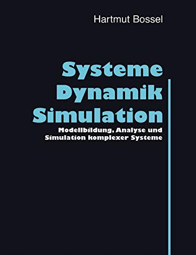 Systeme, Dynamik, Simulation: Modellbildung, Analyse und Simulation komplexer Systeme