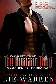 The Russian Thug: Abducted by the Bratva (Krasnov Brothers Book 1) by [Rie Warren]