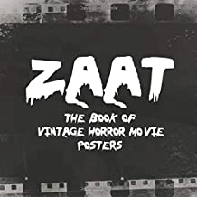 Zaat - The Book of Vintage Horror Movie Posters: The best gift for lovers of b-movies horror and splasher films from 30's til 80's