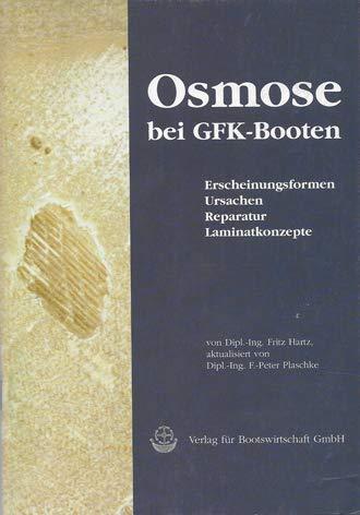 Osmose bei GFK-Booten: Erscheinungsformen, Ursachen, Reparatur, Laminat-Konzepte