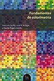 Fundamentos de colorimetría: 55 (Educació. Sèrie Materials)
