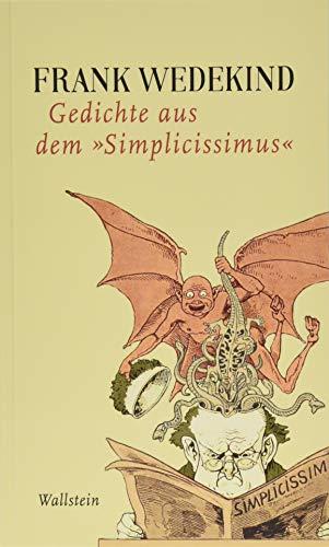Gedichte aus dem »Simplicissimus« (Frank Wedekind - Werke in Einzelbänden.)