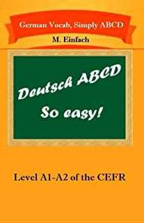 German Vocab, Simply ABCD (Level A1-A2 of the CEFR) (Volume 1)