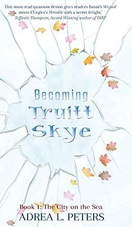 Becoming Truitt Skye