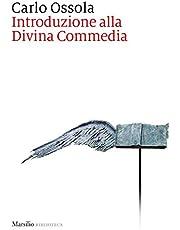 Introduzione alla Divina Commedia. Nuova ediz. (Biblioteca)