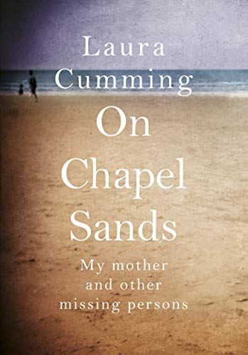 ON CHAPEL SANDS MY MOTHER AND OTHER MISSING PERSO: My mother and other missing persons