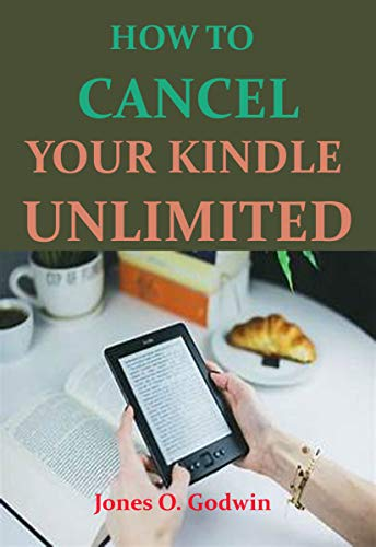 HOW TO CANCEL YOUR KINDLE UNLIMITED (English Edition)