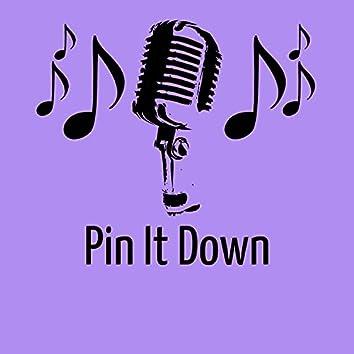 Pin It Down