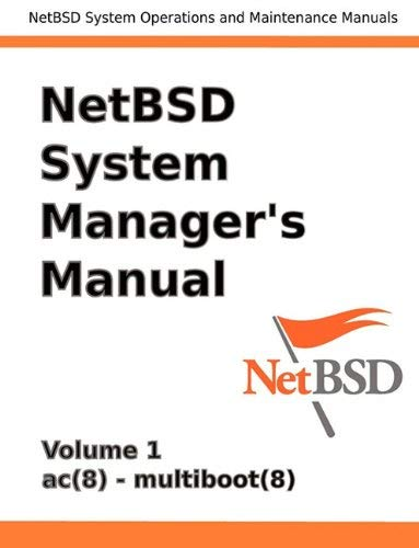 [(Netbsd System Manager's Manual - Volume 1 )] [Author: Jeremy Clark Reed] [Jun-2010]