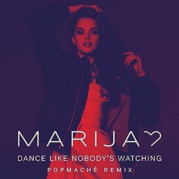 Dance Like Nobody's Watching (Popmaché Remix)