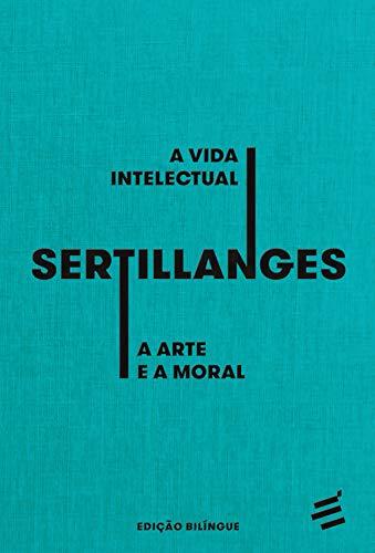 A Vida Intelectual e A Arte e a Moral