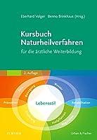 Kursbuch Naturheilverfahren: fuer die aerztliche Weiterbildung
