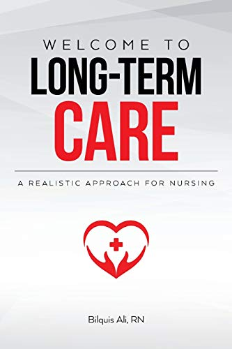 Compare Textbook Prices for Welcome to Long-term Care: A Realistic Approach For Nursing  ISBN 9781641115759 by Ali, Bilquis