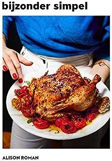 Bijzonder simpel: Indrukwekkend lekker koken zonder fratsen-voor elkaar of voor jezelf