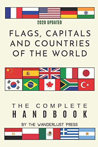 Flags, Capitals and Countries of the World: The Complete Handbook
